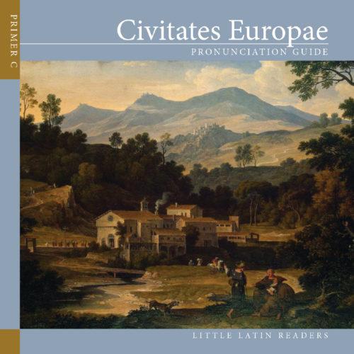 Primer C: Civitates Europae Pronunciation Audio