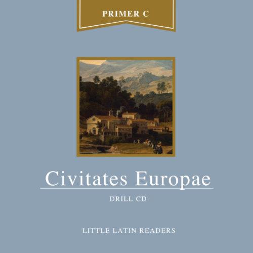 Primer C: Civitates Europae Drill Book Audio
