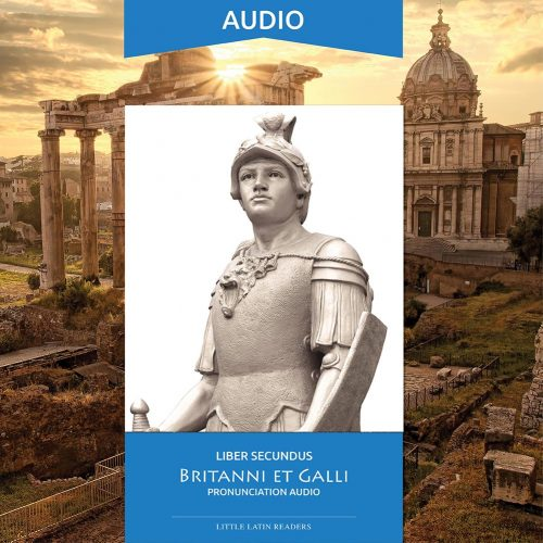 Liber Secundus Britanni et Galli Pronunciation Audio